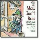 Mad Isn't Bad a Child's Book About Anger by Michaelene Mundy 9780870294402
