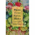 Rhyme Verse Haiku a Collection of Poetry 9780595445066 Book
