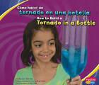 Como Hacer un Tornado en una Botella/How To Build A Tornado In A Bottle by Lori Shores (Hardback, 2010)