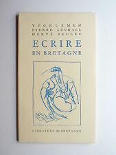 Yvon Le Men - Pierre Abgrall - Hervé Bellec ÉCRIRE EN BRETAGNE 1991