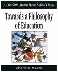 Towards a Philosophy of Education 9781935785729 by Charlotte Mason Book