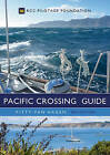 The Pacific Crossing Guide 3rd edition: RCC Pilotage Foundation by Kitty van Hagen (Hardback, 2016)