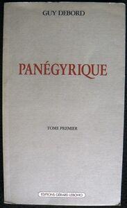 Panégyrique. Guy Debord. Gérard Lebovici 1989. - France - Panégyrique. Guy Debord. Gérard Lebovici 1989. 91 pages. Trs bon étatp84 - France