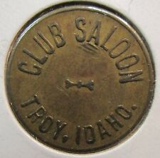 TRADE TOKEN: CLUB SALOON TROY, IDAHO WITH FREE SHIPPING!!!