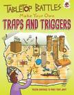 Tabletop Battles: Make Your Own Traps and Triggers by Rob Ives (Paperback, 2016)