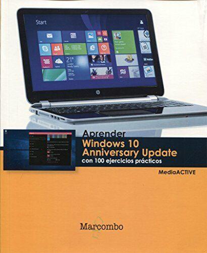 Aprender Windows 10 Anniversary Update con 100 ejercicios prácticos