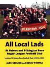 All Local Lads: St Helens and Pilkington Recs Rugby League Football Club by Denis Whittle, Alex Service (Paperback, 2008)