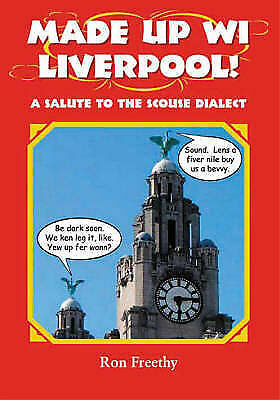 """""""AS NEW"""" Ron Freethy, Made Up Wi Liverpool! (Local Dialect), Paperback Book"""