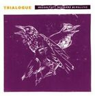 Trialogue by Dan Berglund/Henrik Schwarz/Bugge Wesseltoft (CD, Oct-2014, Jazzland (France))