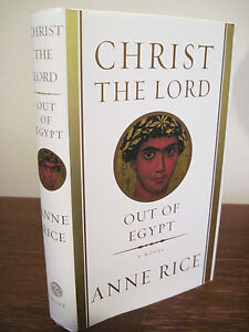1st-Edition-CHRIST-THE-LORD-OUT-TO-EGYPT-Anne-Rice-NOVEL-Religion-FICTION