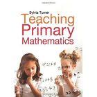 Teaching Primary Mathematics by Sylvia Turner (Paperback, 2012)