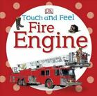 Touch and Feel: Fire Engine by Dorling Kindersley Publishing Staff (2011, Board Book)