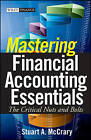 Mastering Financial Accounting Essentials: The Critical Nuts and Bolts by Stuart A. McCrary (Hardback, 2009)