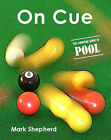 On Cue: The Complete Guide to Pool by Mark Shepherd (Paperback, 2007)