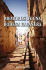 Memorias de Una Bodega Habanera by Ernesto Gonzalez, Ernesto Gonz Lez (Paperback / softback, 2007)