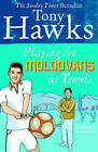 Playing the Moldovans at Tennis by Tony Hawks (Paperback, 2007)