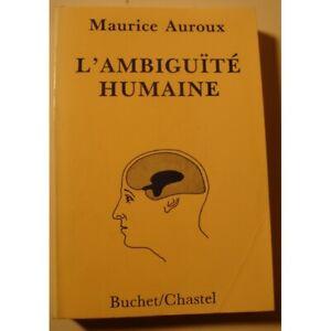 MAURICE AUROUX l'ambiguïté humaine 1984 Buchet - fonctions du cerveau