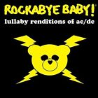 Rockabye Baby! Lullaby Renditions of AC/DC by Rockabye Baby! (CD, Mar-2008, Rockabye Baby!)
