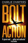 Bolt Action by Charlie Charters (Paperback, 2010)