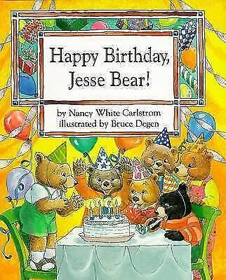 Happy Birthday, Jesse Bear! Degen, Bruce,Carlstrom, Nancy White Very Good Book