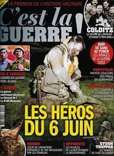 C'EST LA GUERRE N° 9 : LES HEROS DU 6 JUIN - LES 2 COREES - STURM TRUPPEN