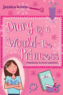 Diary of a Would-Be Princess by Jessica Green (Paperback, 2007)
