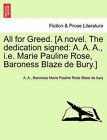 All for Greed. [A Novel. the Dedication Signed: A. A. A., i.e. Marie Pauline Rose, Baroness Blaze de Bury.] by A.A., Baroness Marie Pauline Ro Blaze De Bury (Paperback / softback, 2011)