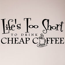 "24"" Life Is Too Short to Drink Cheap Coffee Wall Decal Sticker Kitchen Home"