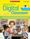 Managing the Digital Classroom: Dozens of Awesome Teacher-Tested Ideas That Help You Manage and Make the Most of Every Digital Tool in Your Classroom by Adam Hyman (Paperback / softback, 2014)