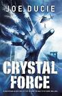 Crystal Force by Joe Ducie (Paperback, 2015)