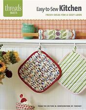 Easy-To-Sew Kitchen : Fresh Ideas for a Cozy Look by Threads Magazine Editors...