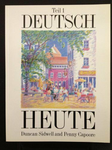 DEUTSCH HEUTE: BK. 1 By PENNY CAPOORE DUNCAN SIDWELL