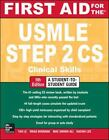 First Aid for the USMLE Step 2 CS by Tao Le and Vikas Bhushan (2014, Paperback)