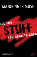 Majoring in Music: All the Stuff You Need to Know Holly, Rich Paperback