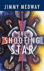 The Shooting Star 9781438990682 by Jimmy Medway Paperback