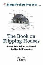 Book on Flipping Houses : How to Buy, Rehab, and Resell Residential Real Esta...