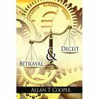 Betrayal and Deceit 9781434314185 by Allan T. Cooper Book