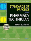 Standards of Practice for the Pharmacy Technician by Mary E. Mohr (Paperback, 2009)