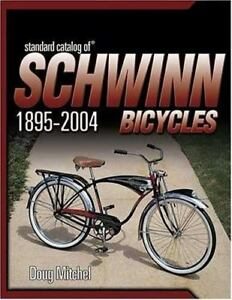 1e7857366f6 Standard Catalog of Schwinn Bicycles by Doug Mitchel (2004, Paperback)