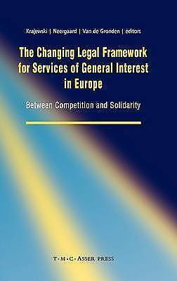 The Changing Legal Framework for Services of General Interest in Europe: Betwee