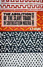 The Abolition of the Slave Trade in Southeastern Nigeria, 1885-1950 by A.E. Afigbo (Hardback, 2006)