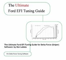 Ford EFI Tuning Guide for Delta Force (Sniper) Software by Don LaSota