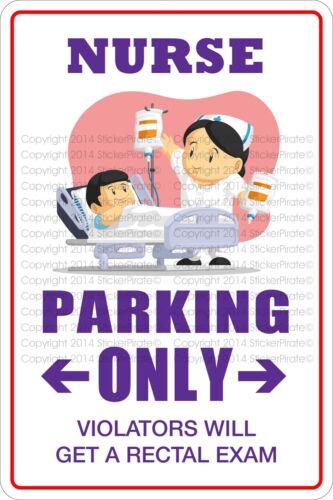 "*Aluminum* Nurse Parking Only 8/""x12/"" Metal Novelty Sign  NS 409"