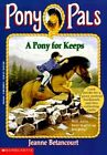 A Pony for Keeps by Jeanne Betancourt (Paperback, 1995)