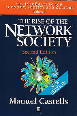 The Rise of the Network Society (The Information Age: Economy, Society-ExLibrary