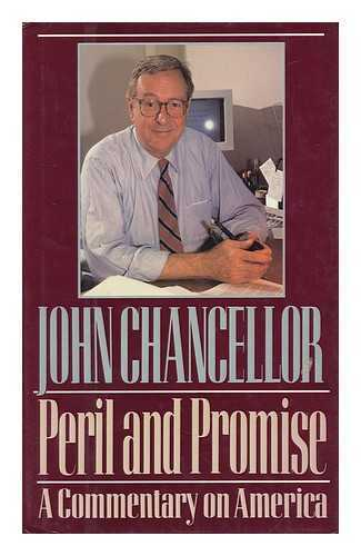 Peril and Promise : a Commentary on America / John Chancellor
