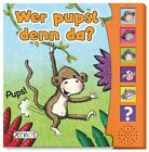 Wer pupst denn da? Soundbuch (2012, Gebundene Ausgabe)
