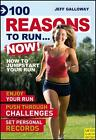 100 Reasons to Run... NOW! von Jeff Galloway (2012, Taschenbuch)