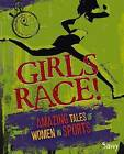Girls Race!: Amazing Tales of Women in Sports by Kathy Allen (Hardback, 2013)