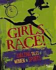 Girls Race!: Amazing Tales of Women in Sports by Kathy Allen (Hardback, 2013)